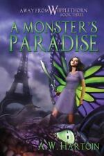 Away from Whipplethorn: A Monster's Paradise by A. W. Hartoin (2013, Paperback)