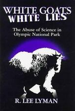 White Goats, White Lies: The Abuse of Science in Olympic National Park