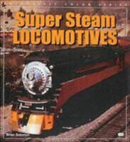 Super Steam Locomotives Paperback Brian Solomon