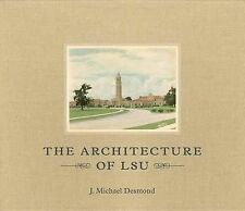 NEW The Architecture of LSU by Michael J. Desmond
