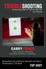 Troubleshooting : Perfeccionando la Técnica Del Tiro con Pistola by Gabby...