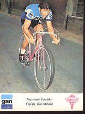 RAYMOND POULIDOR Cyclisme Ciclismo vélo GAN MERCIER 72