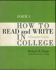 FORM 3 HOW TO READ AND WRITE IN COLLEGE A COMPLETE COURSE BY RICHARD DODGE    VG