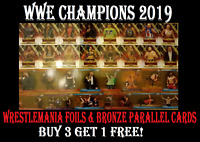 Topps WWE CHAMPIONS WRESTLEMANIA FOIL &  PARALLEL CARDS ☆ BUY 3 GET 1 FREE!