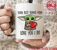 Best Bonus Mom Mug Best Bonus Mom Ever Baby Yoda Mug Mother's Day Gift Mug