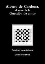 Alonso de Cardona, el Autor de la Questión de Amor by Govert Westerveld...