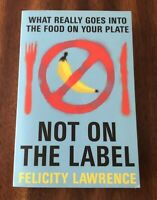 Not On The Label by Felicity Lawrence (Paperback) FREE SHIPPING