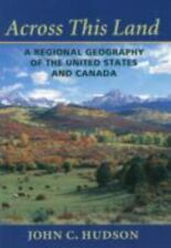 Across This Land : A Regional Geography of the United States and Canada by John