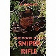 POOR MAN'S SNIPER RIFLE - NEW PAPERBACK BOOK
