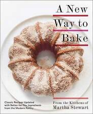 A New Way to Bake: Classic Recipes Updated with Better-For-You Ingredients from
