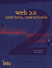 Web 2.0: New Tools, New Schools by Gwen Solomon; Lynne Schrum