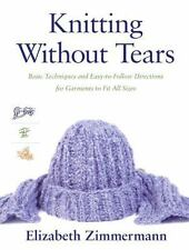 Knitting Without Tears: Basic Techniques and Easy-