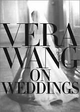 Vera Wang on Weddings by Vera Wang (Hardback, 2001)