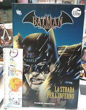 BATMAN LA LEGGENDA #28 - LA STRADA PER L'INFERNO - Ed. PLANETA - SCONTO 40%