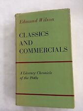 Classics and Commercials: A Literary Chronicle of the 1940's, Edmund Wilson