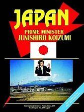 NEW Japan Prime Minister Junichiro Koizumi Handbook by Ibp Usa