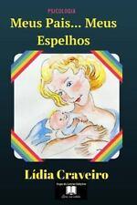 Meus Pais, Meus Espelhos : O Desenvolvimento Emocional das Crianças Dos 0 Aos...