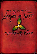 LEAVES OF FIRE_THE NEWIRTH MYTHOLOGY_PT 2_NEW_2015_1st ED SIGNED_MICHAEL B KOEP