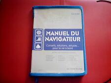 Manuel du navigateur BATEAU MER  Conseils, solutions, la vie a bord LIVRE NEUF