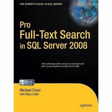 Pro Full-Text Search in SQL Server 2008 Expert's Voice in SQL Server