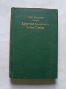 THE HISTORY OF THE RIPPONDEN CO-OPERATIVE SOCIETY LTD by John Priestley : 1932