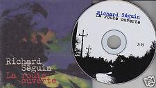 RICHARD SEGUIN La Route Ouverte (CD SINGLE 2006) Rare Quebec 1 Song Séguin