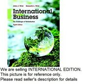 International Business: The Challenges of Globalization, by Wild, 8th Edition