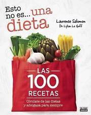 NEW Esto no es una dieta. Las 100 recetas (Spanish Edition) by Lylian Le Goof