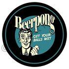 Round Sticker: BEER PONG - Get Your Balls Wet