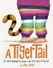 A Tiger Tail: (Or What Happened to Anya on Her First Day of School)-ExLibrary