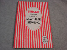 Singer vtg Student'S Manual Of Machine Sewing instruction book 15-91 201 66 127+