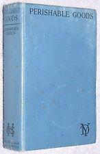 1928~1st edition~PERISHABLE GOODS~Dornford Yates~KIDNAP~VIGILANTE~CRIME THRILLER