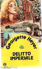 Georgette HEYER - DELITTO IMPERIALE , Oscar Gialli 130 (1° Ed 1984)