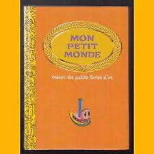 Trésor des Petits Livres d'Or MON PETIT MONDE 1981