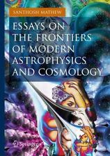 Springer Praxis Bks.: Essays on the Frontiers of Modern Astrophysics and...