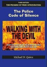 Walking with the Devil : The Promise of Peer Intervention: the Police Code of...