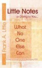 Little Notes on Doing for You... What No One Else Can : A how-to guide on You...