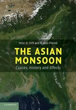 The Asian Monsoon: Causes, History and Effects by Peter D. Clift, R. Alan Plumb…