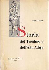 STORIA DEL TRENTINO E DELL ALTO ADIGE di Antonio Zieger 1925  Monauni editore