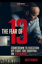 The Fear of 13: Countdown to Execution: My Fight for Survival on Death Row by Ya