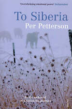 To Siberia by Per Petterson (Paperback, 2008)