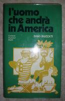 DINO BUZZATI - L'UOMO CHE ANDRA` IN AMERICA - 1968 BIETTI (YO)