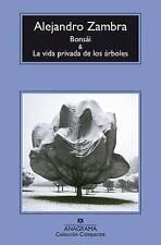 Bonsai y La vida privada de los arboles (Spanish Edition) by Alejandro Zambra