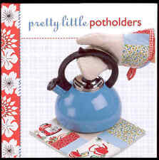 Pretty Little Potholders Book Arts Crafts Sewing Teapots Designs Style Stitching