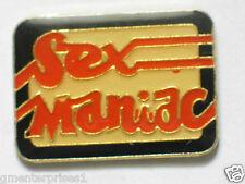 Sex Maniac Pin       (#55) Saying B#1