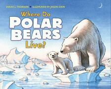 Where Do Polar Bears Live? (let's-Read-And-Find-Out Science 2): By Sarah L. T...