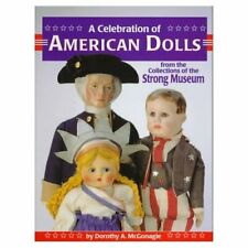 Antique Vintage American Dolls - History Types Makers / Illustrated Book