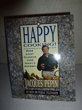 Happy Cooking!, Jacques Pepin, (as seen on Public Television), 1994 PB 1st Ed230