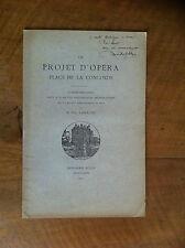 LAFOLLYE Paul - Un projet d'Opéra place de la Concorde. - 1912 -