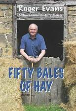 Fifty Bales of Hay by Roger Evans (Hardback, 2016)